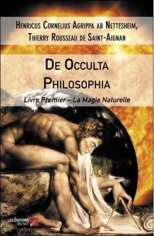 De occulta philosophia liber primus henricus cornelius agrippa ab nettesheim et thierry rousseau de saint aignan