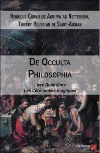 De occulta philosophia henricus cornelius agrippa ab nettesheim et thierry rousseau de saint aignan