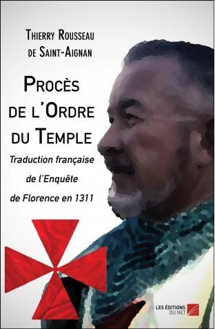 Proces de l ordre du temple thierry rousseau de saint aignan