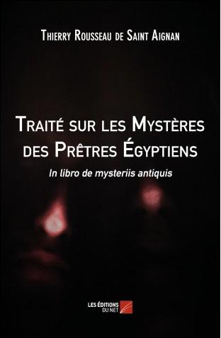 Traite sur les mysteres des pretres egyptiens thierry rousseau de saint aignan